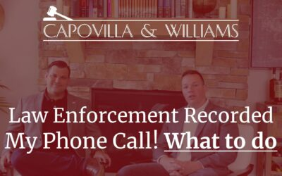 Oh NO! I Just Discovered that Law Enforcement Recorded My Phone Call!