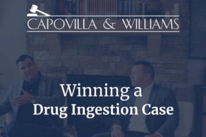 Winning a drug ingestion case
