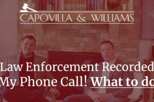 law enforcement recorded my phone call! what to do