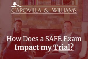how does a safe exam impact my trial